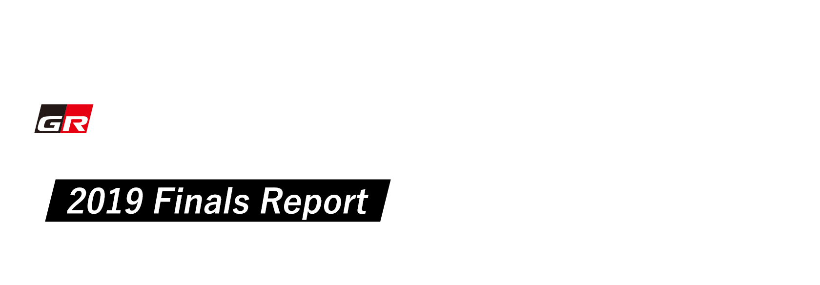 GR Supra GT CUP 2019 Finals Report THE 46TH TOKYO MOTOR SHOW 2019